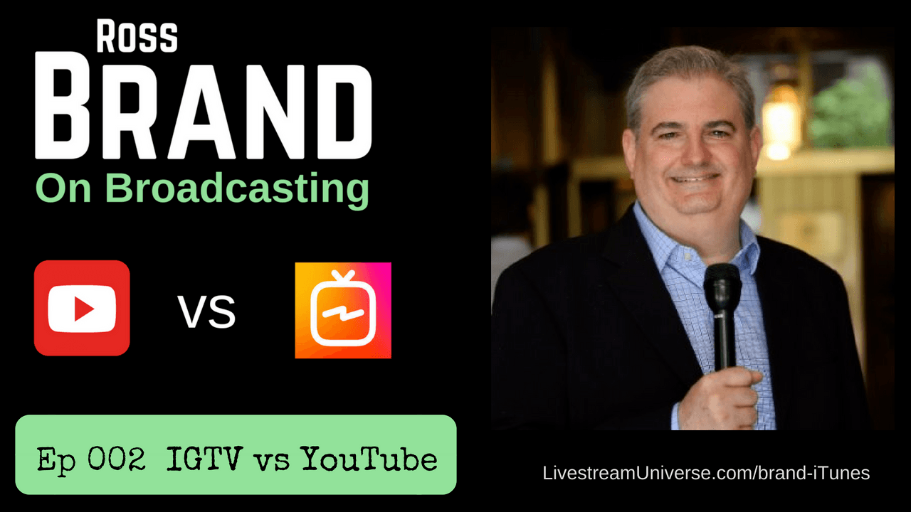Ross Brand on Broadcasting IGTV vs Youtube