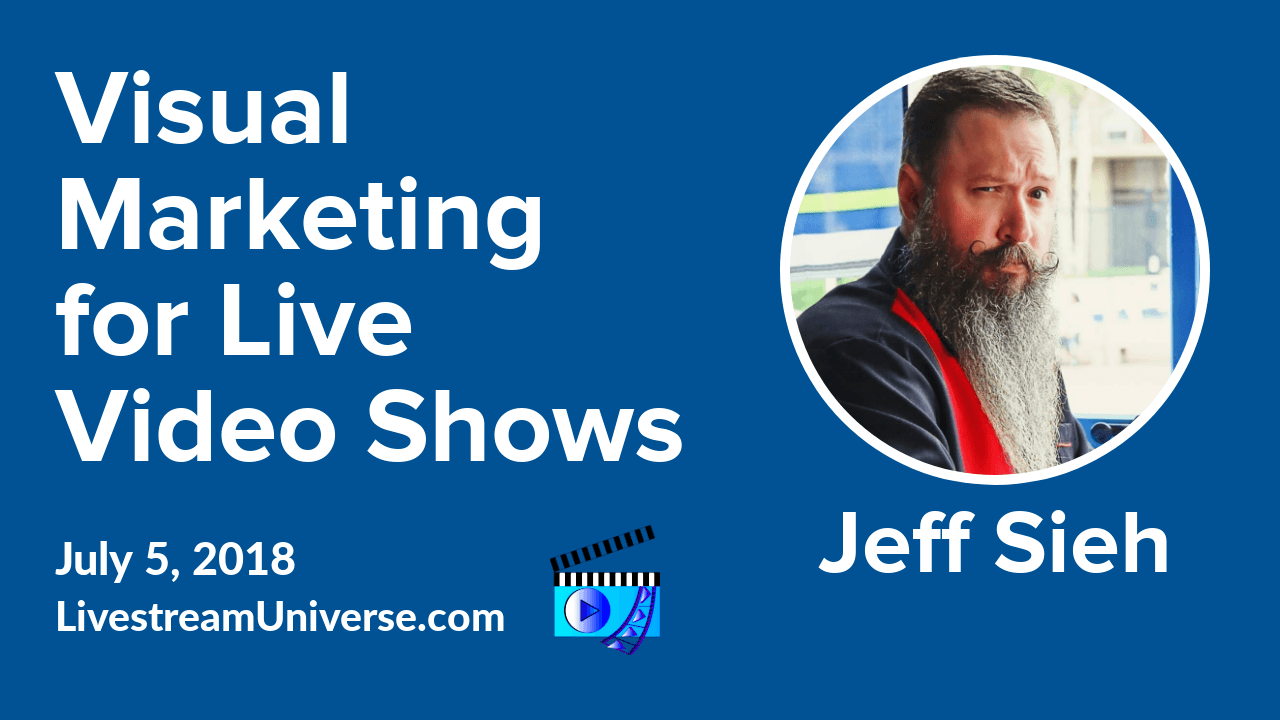 Jeff Sieh visual marketing Livestream Universe