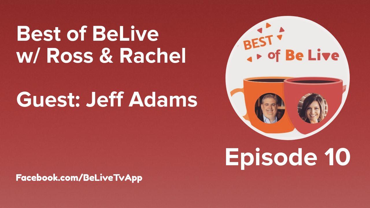 Best of BeLive - Ross Brand Rachel Moore Jeff Adams Ep 10