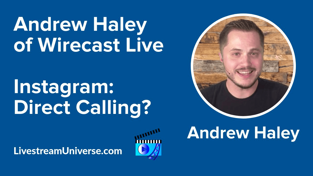 Andrew Haley Wirecast Live Livestream Universe Update