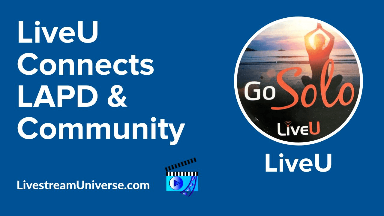 LiveU Livestream Universe Update