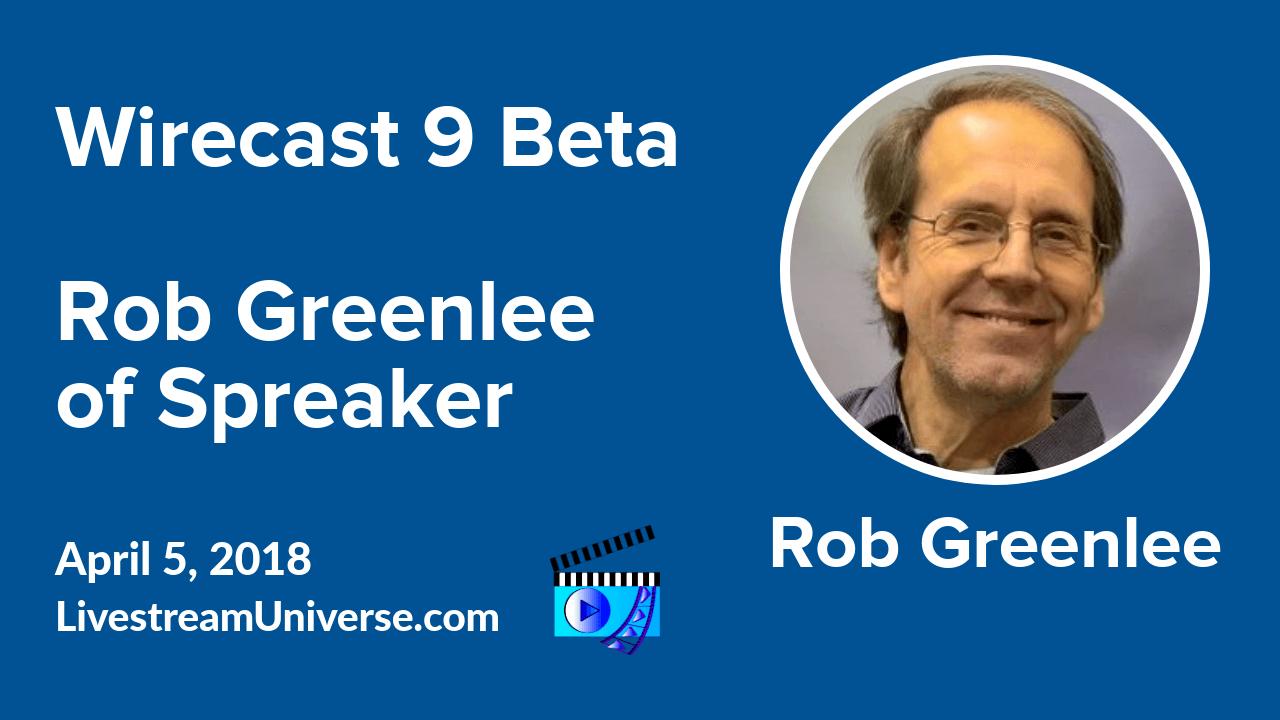 Wirecast 9 Rob Greenlee Spreaker