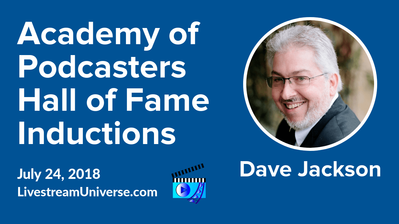 Dave Jackson Academy of Podcasters Hall of Fame