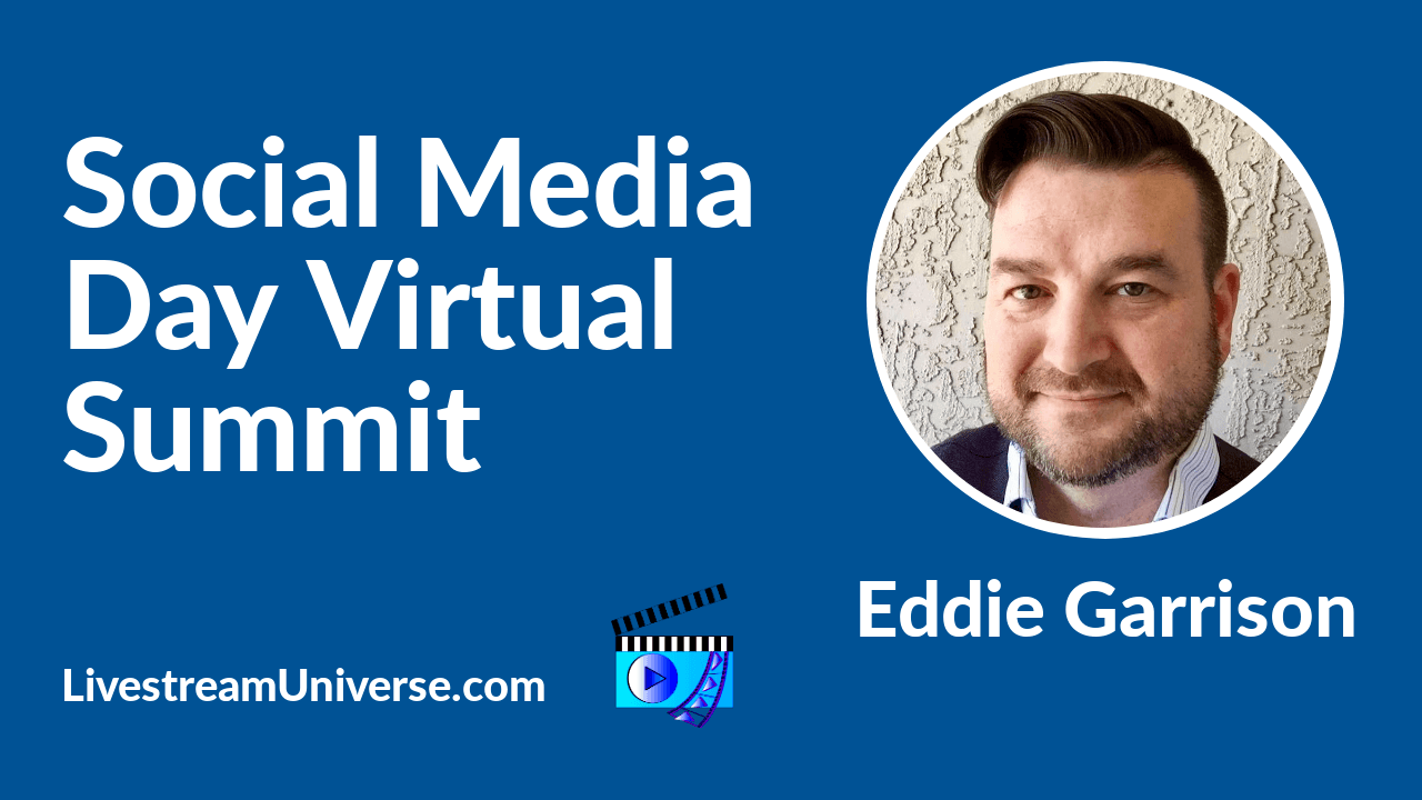 Eddie Garrison Social Media Day Virtual Summit