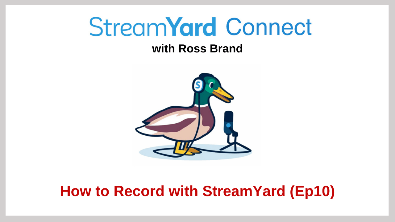 StreamYard Connect with Ross Brand Ep 10