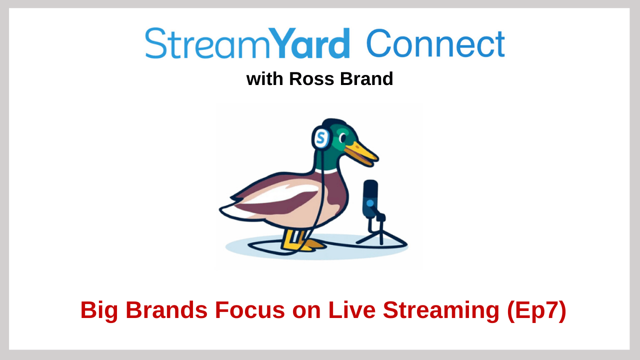 StreamYard Connect with Ross Brand Ep 7