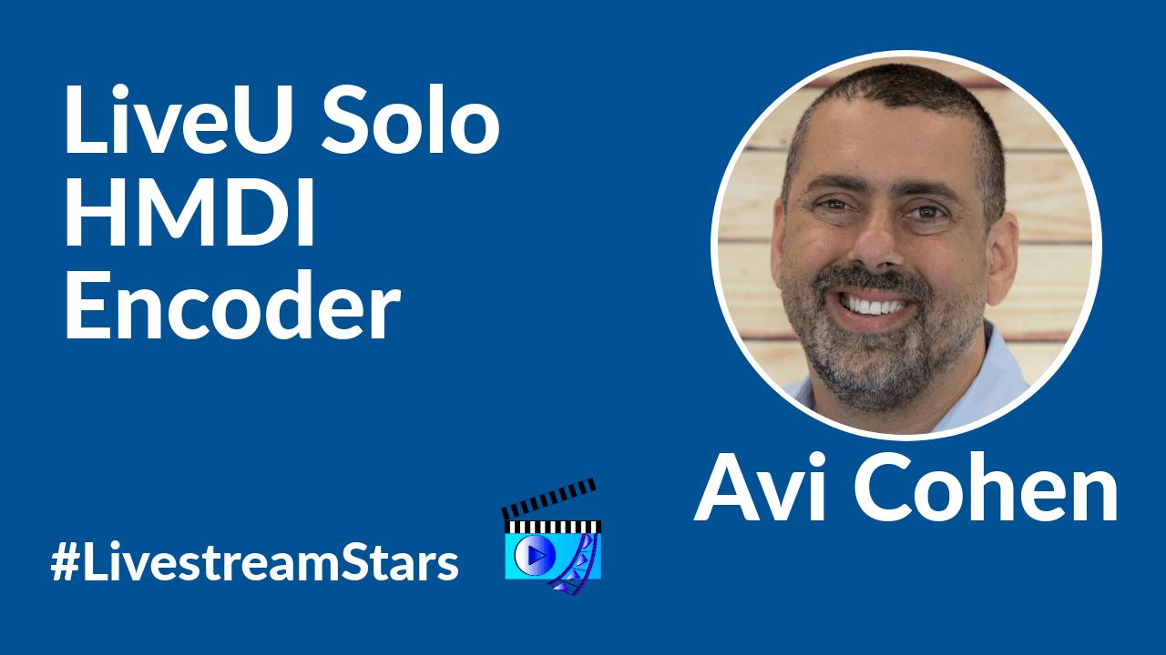 Avi Cohen LiveU Solo Livestream Universe Stars