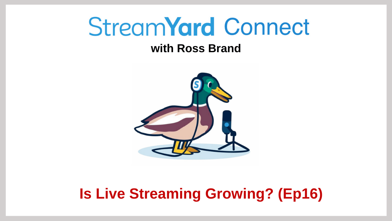 StreamYard Connect with Ross Brand Ep 16