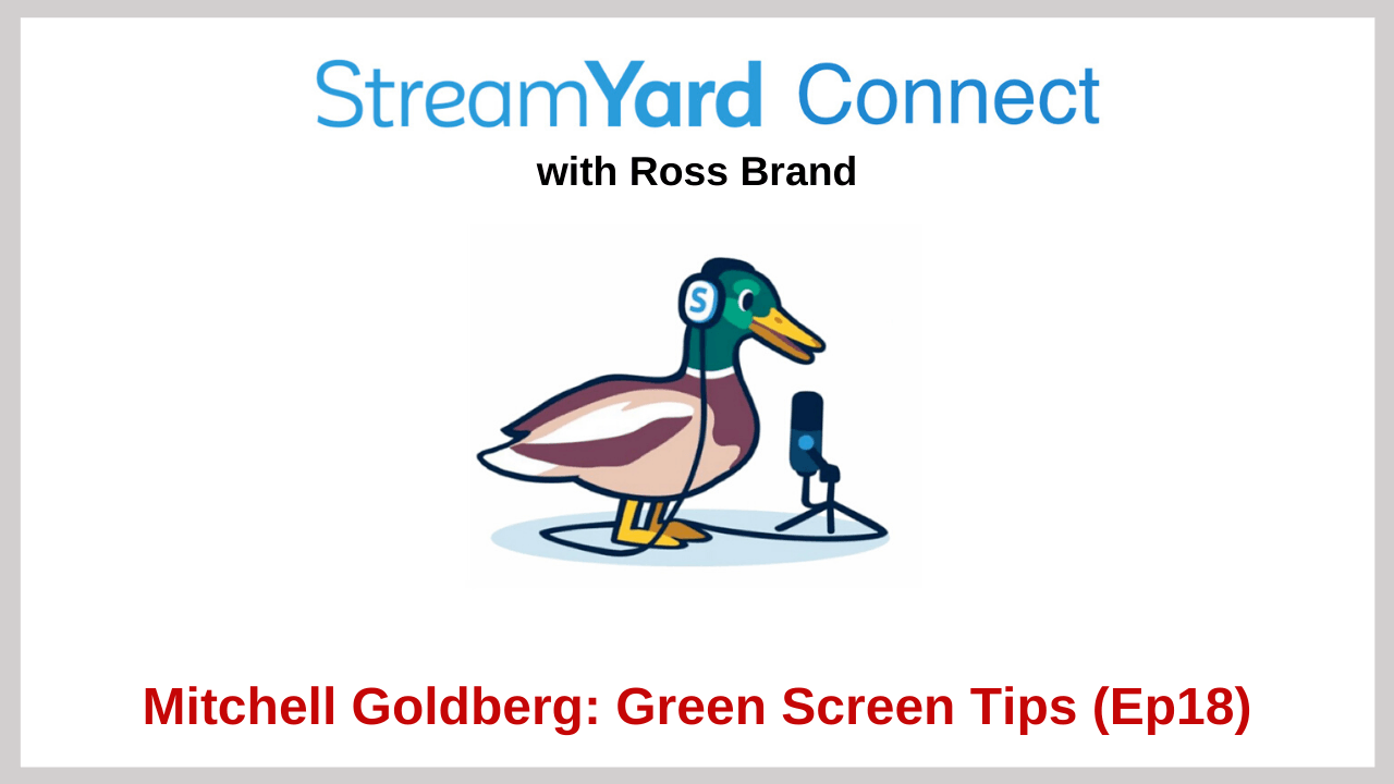 Green Screen StreamYard Connect with Ross Brand