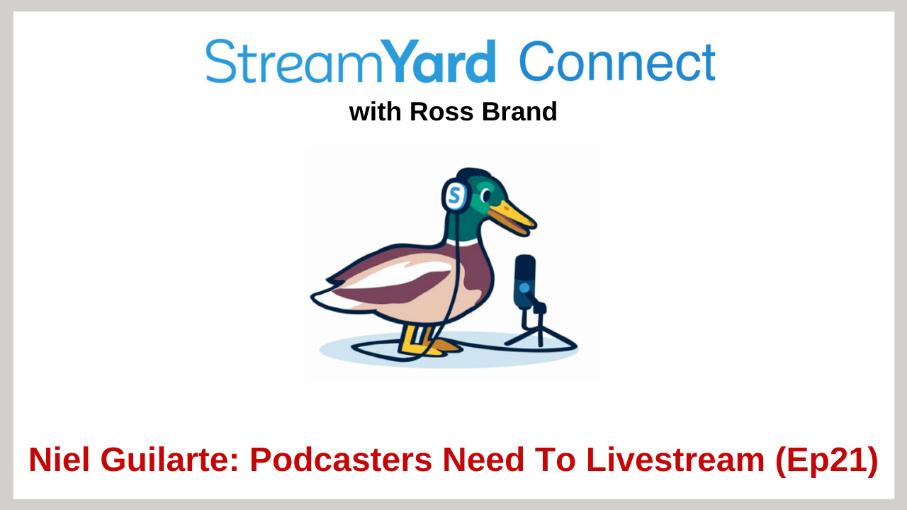 Niel Guilarte StreamYard Connect with Ross Brand