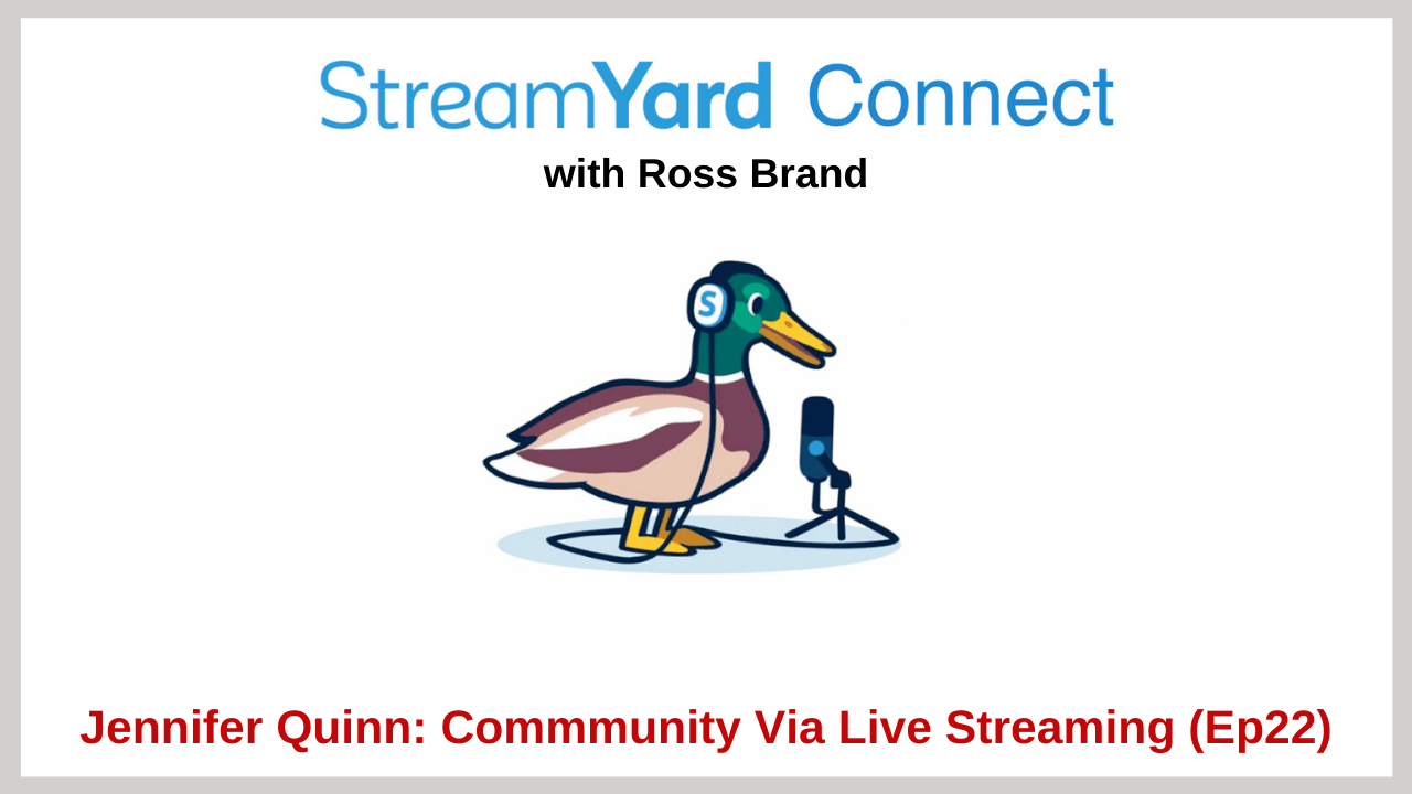 Jennifer Quinn StreamYard Connect with ross brand