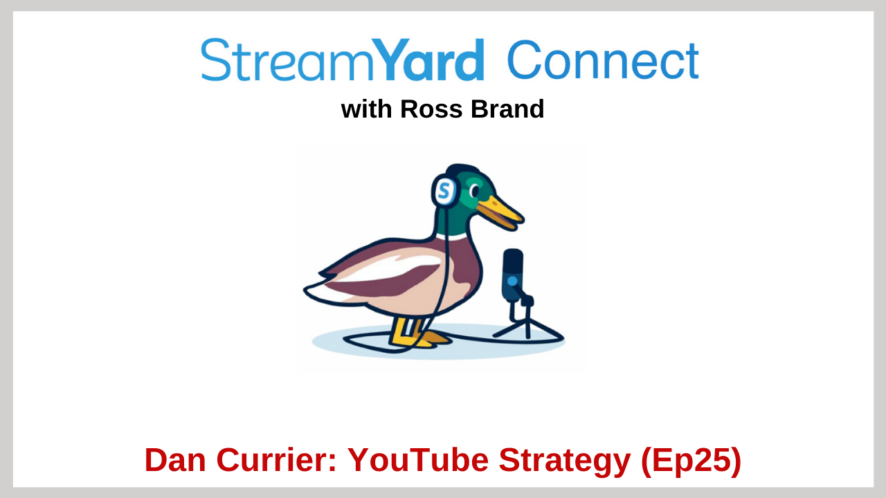 Dan Currier StreamYard Connect with Ross Brand