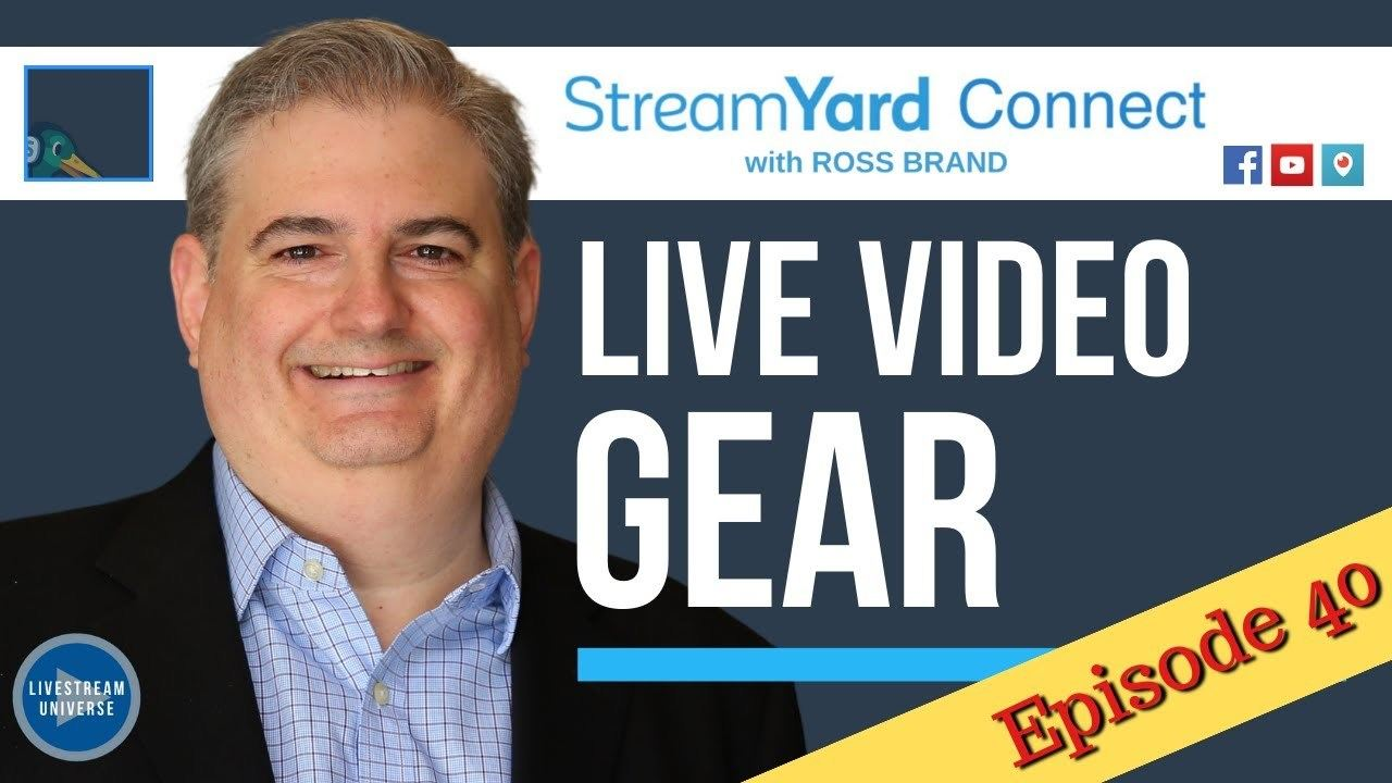 StreamYard Connect with Ross Brand Ep40 Live Video Gear