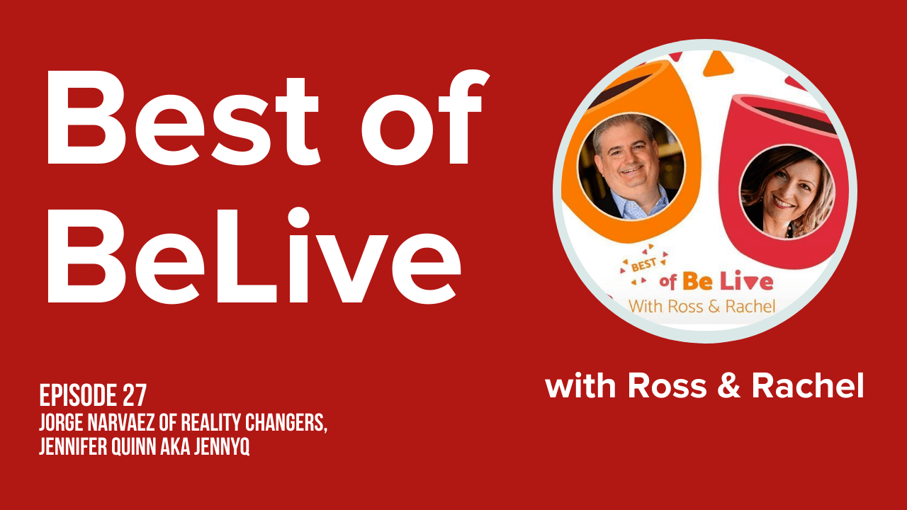 best of belive with ross brand and rachel moore ep27 Jorge Narvaez Reality Changers Jennifer Quinn JennyQ