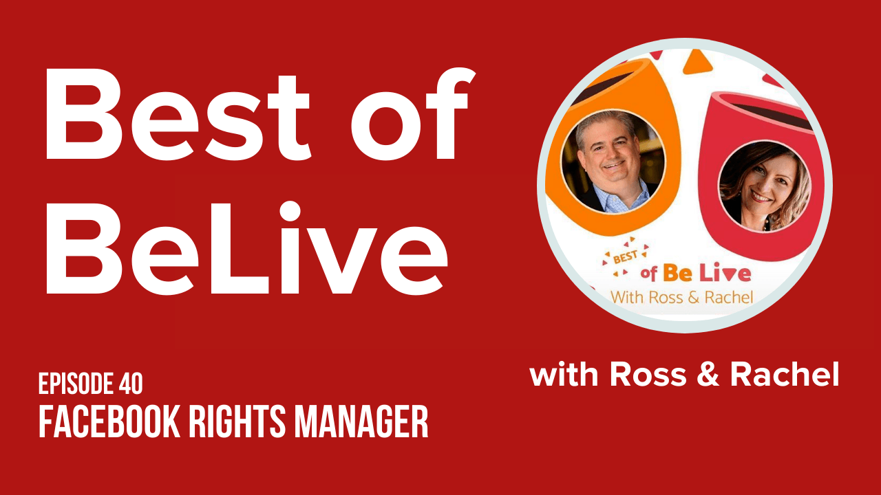 best of belive with ross brand and rachel moore ep40 facebook rights manager